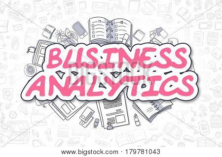Business Analytics - Sketch Business Illustration. Magenta Hand Drawn Text Business Analytics Surrounded by Stationery. Doodle Design Elements.