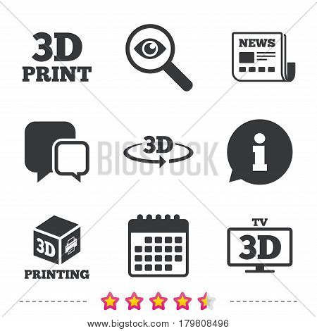 3d technology icons. Printer, rotation arrow sign symbols. Print cube. Newspaper, information and calendar icons. Investigate magnifier, chat symbol. Vector