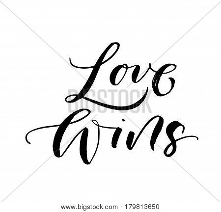 Love wins phrase. Phrase for Valentine's day. Ink illustration. Modern brush calligraphy. Isolated on white background.