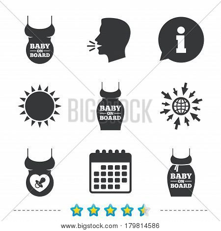 Baby on board icons. Infant caution signs. Child pacifier nipple. Pregnant woman dress with big belly. Information, go to web and calendar icons. Sun and loud speak symbol. Vector
