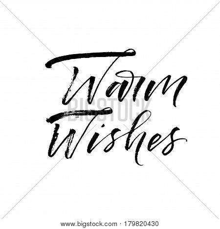 Warm wishes postcard. Ink illustration. Modern brush calligraphy. Isolated on white background.