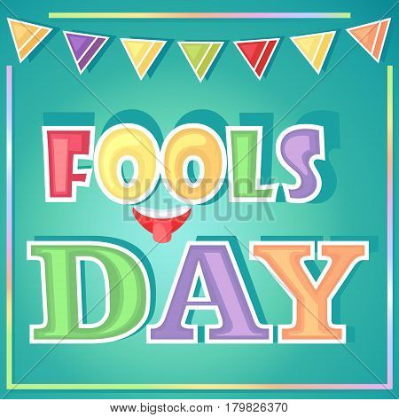 Bright postcard, poster, banner, to the day of the fool. Invitation to a party, a bright text with a rainbow frame and festive flags. A stylized face showing the tongue near the text.