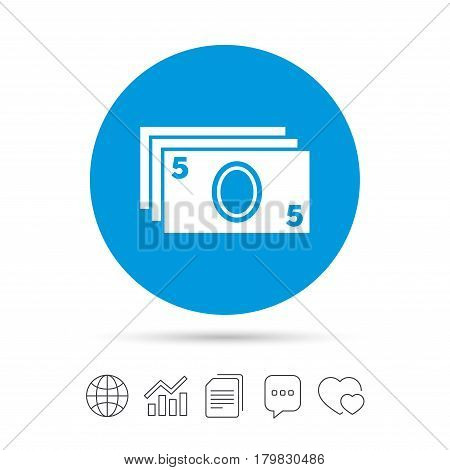Cash sign icon. Paper money symbol. For cash machines or ATM. Copy files, chat speech bubble and chart web icons. Vector