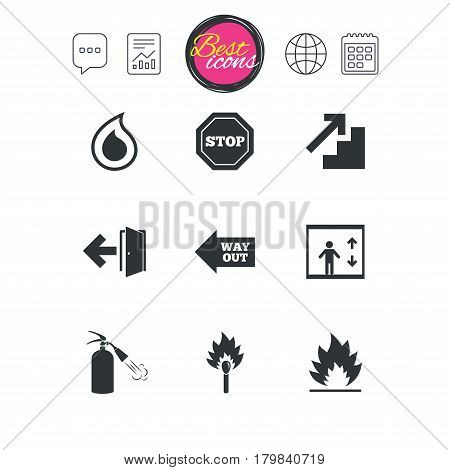 Chat speech bubble, report and calendar signs. Fire safety, emergency icons. Fire extinguisher, exit and stop signs. Elevator, water drop and match symbols. Classic simple flat web icons. Vector