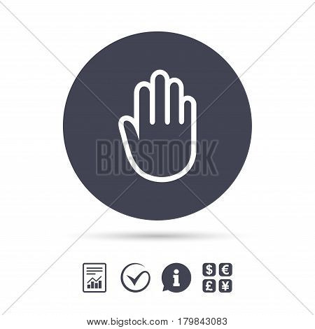 Hand sign icon. No Entry or stop symbol. Give me five. Report document, information and check tick icons. Currency exchange. Vector