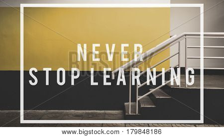 never stop learning quote overlay