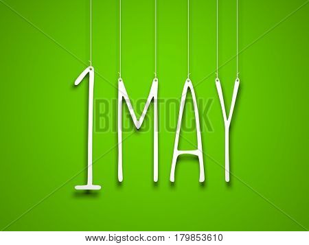 1 may - white word suspended by ropes on green background. Illustration for the may holidays. 3d illustration
