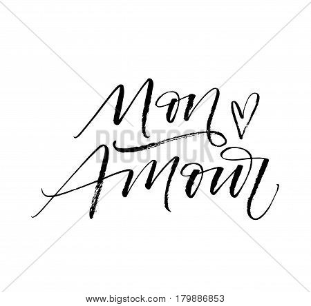My love in french. Mon amour postcard. Phrase for Valentine's day. Ink illustration. Modern brush calligraphy. Isolated on white background.