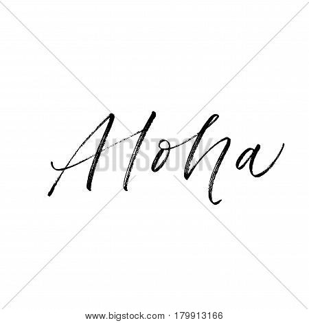 Aloha postcard. Hand drawn greeting card. Ink illustration. Modern brush calligraphy. Isolated on white background.