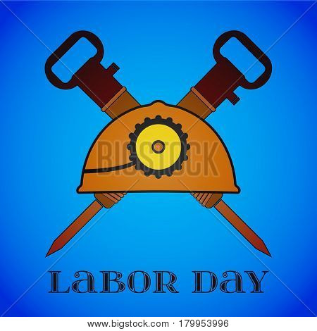 May 1st. Labor Day background with two crossed jackhammers and helmet over blue . Poster, greeting card or brochure template, symbol of work and labor, vector icon