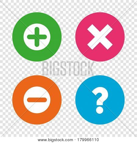 Plus and minus icons. Delete and question FAQ mark signs. Enlarge zoom symbol. Round buttons on transparent background. Vector