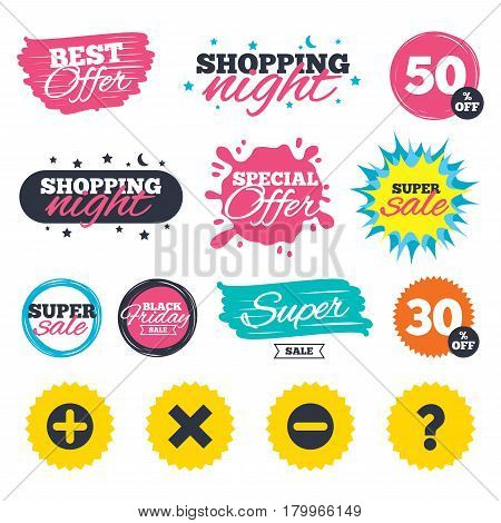 Sale shopping banners. Special offer splash. Plus and minus icons. Delete and question FAQ mark signs. Enlarge zoom symbol. Web badges and stickers. Best offer. Vector