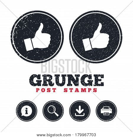 Grunge post stamps. Like sign icon. Thumb up sign. Hand finger up symbol. Information, download and printer signs. Aged texture web buttons. Vector