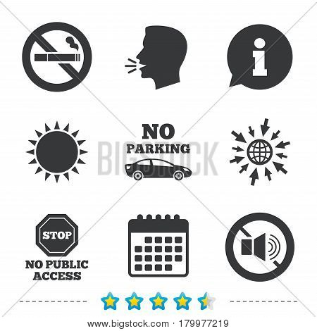 Stop smoking and no sound signs. Private territory parking or public access. Cigarette symbol. Speaker volume. Information, go to web and calendar icons. Sun and loud speak symbol. Vector