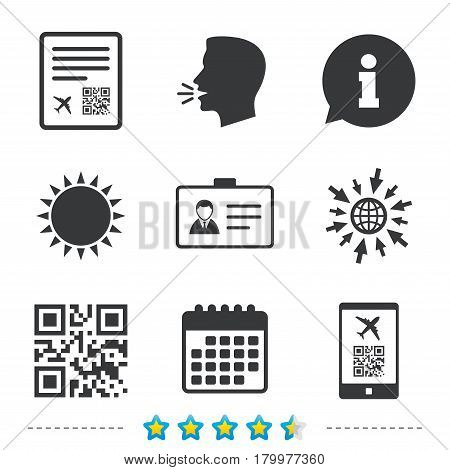 QR scan code in smartphone icon. Boarding pass flight sign. Identity ID card badge symbol. Information, go to web and calendar icons. Sun and loud speak symbol. Vector