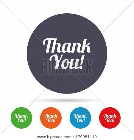 Thank you sign icon. Customer service symbol. Round colourful buttons with flat icons. Vector