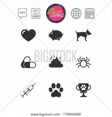 Chat speech bubble, report and calendar signs. Veterinary, pets icons. Dog paw, syringe and winner cup signs. Pills, heart and feces symbols. Classic simple flat web icons. Vector