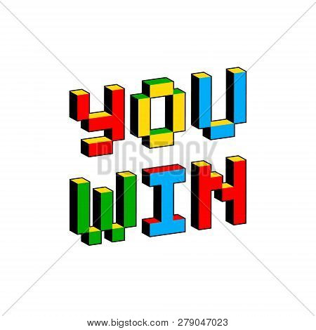 You Win Text In Style Of Old 8-bit Video Games. Vibrant Colorful 3d Pixel Letters. Creative Digital