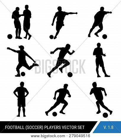 Vector Black Silhouettes Of Football Players On White Background.graphic Simplified Style. Different