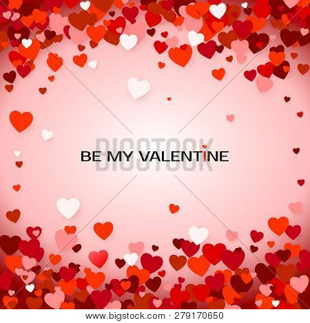 Be My Valentine. Valentine`s Day Greeting Card. Valentine's Day Background With Hearts. Holiday Deco