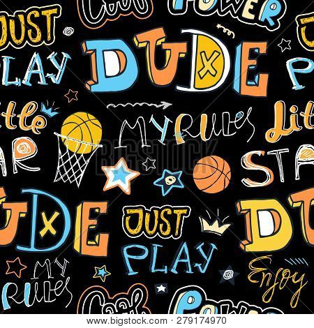 Sketch Basketball Seamless Pattern For Boys. Hand-drawing Lettering, Typography Slogan. Print Design