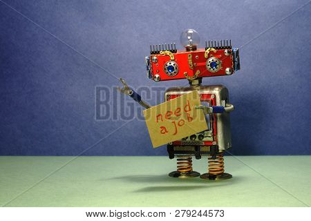 Job Search Advert. Unemployed Red Robot Wants To Get A Job. Funny Toy Robot With A Cardboard Sign An