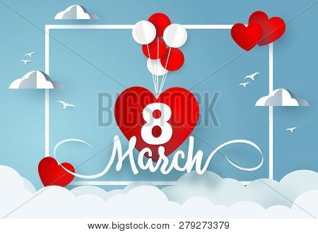 Womens Day 8 March. Balloons Carries Heart With Number 8 And Word March