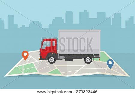 Delivery Truck And Map On City Background. Transport Services, Logistics And Freight Of Goods Concep
