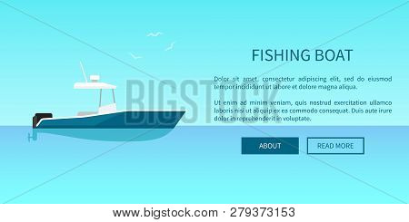 Fishing Speed Boat Marine Nautical Type Of Transport In Flat Style Web Page Design. Motorboat Or Sai