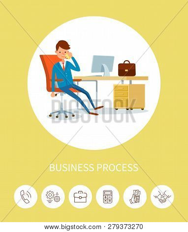Business Process, Man Director Talking On Phone Vector. Leader In Office Working, Discussing Project