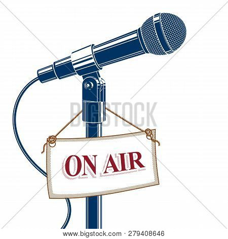 Stage Microphone Vector Illustration Isolated On White With On The Air Label. Radio Broadcasting Con