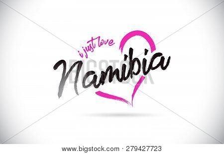 Namibia I Just Love Word Text With Handwritten Font And Pink Heart Shape Vector Illustration.