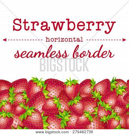 Strawberry Berries Horizontal Seamless Border Pattern. Vector Berry Template Illustration On A White