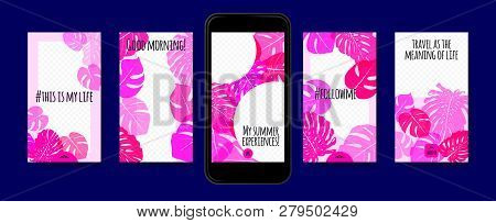 Story Templates Set. Tropical Philodendron Leaf. Color Photo Frames For Stories In Social Networks.