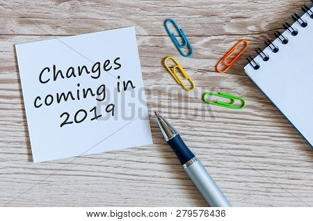 A Note Changes Coming In 2019. With Office Or School Supplies