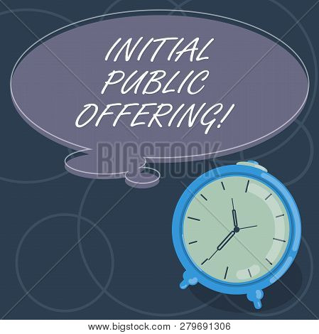 Word Writing Text Initial Public Offering. Business Concept For Offering Its Stock To The Public For