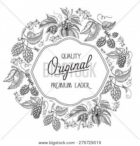 Original circle white filigree figured colorless frame design postcard with hop berries and foliage with inscription about quality original premium lager hand drawn doodle vector illustration. poster