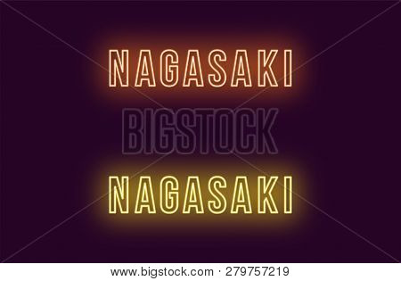 Neon Name Of Nagasaki City In Japan. Vector Text Of Nagasaki, Neon Inscription With Backlight In Bol