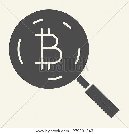 Bitcoin Search Solid Icon. Loupe With Crypto Coin Vector Illustration Isolated On White. Cryptocurre