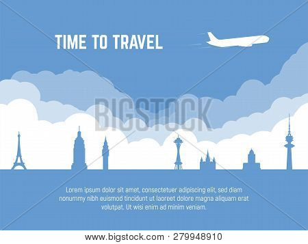 Travel Banner. Plane Flying Over Famous Cities Sights. Time To Travel Text. Flat Style Silhouette To