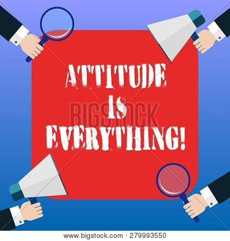 Handwriting Text Attitude Is Everything. Concept Meaning Understanding Persuades Our Attitude About