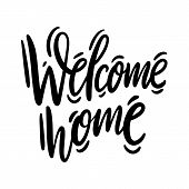 Welcome home phrase. Hand drawn vector lettering. Modern calligraphy. poster