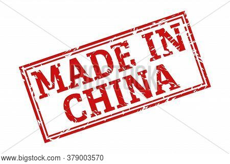 Stamp With The Inscription Made In China, Isolated On A White Background,