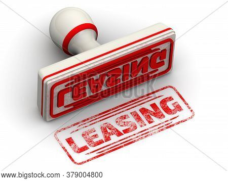 Leasing. The Stamp And An Imprint. White Stamp And Red Imprint With The Word Leasing On A White Surf