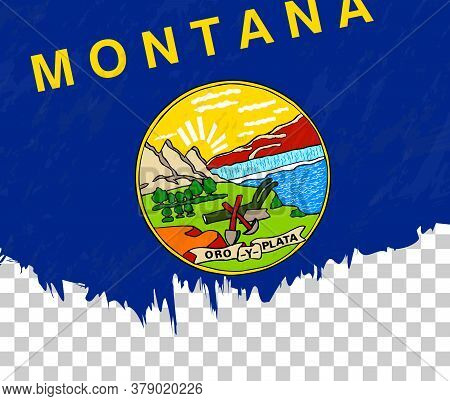 Grunge-style Flag Of Montana On A Transparent Background. Vector Textured Flag Of Montana For Vertic