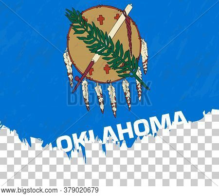 Grunge-style Flag Of Oklahoma On A Transparent Background. Vector Textured Flag Of Oklahoma For Vert