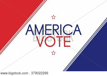 A Simple Red White And Blue America Vote Poster Board Banner Invitation Announcement Card With Pinst