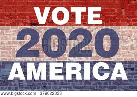 2020 America Vote Election Graphic With Red White Blue Colors Text Stripes Over Vintage Brick Wall A