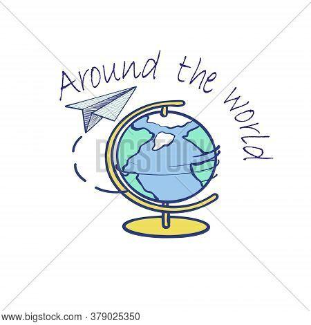 Paper Plane Around The Globe. Travel Around The World. Inscription Around The World. Vector Illustra