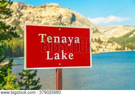 Red Road Sign Of Tenaya Lake, Located On Tioga Road In Yosemite National Park, California, United St